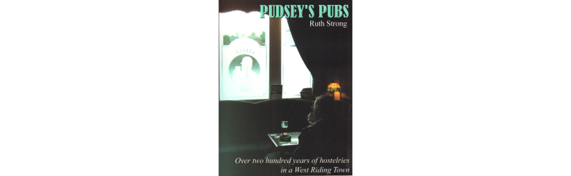 Pudsey's pubs by Ruth Strong
