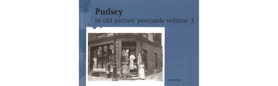 Pudsey in old picture postcards volume 2 (including Fulneck) by Ruth Strong