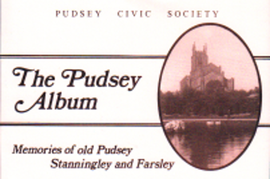 The Pudsey album - memories of old Pudsey, Stanningley and Farsley by Ruth Strong